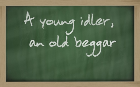 Blackboard writings A young idler, an old beggar