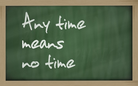 no time: Blackboard writings Any time means no time