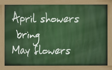 wriiting: Blackboard writings  April showers bring May flowers