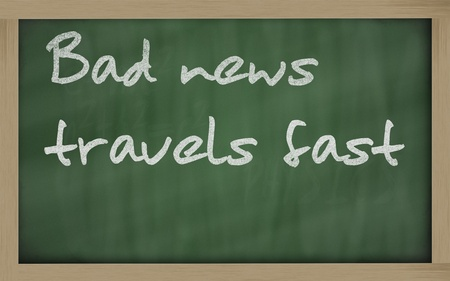 wriiting: Blackboard writings Bad news travels fast