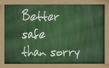 wriiting: Blackboard writings Better safe than sorry Stock Photo