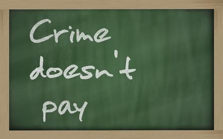Blackboard writings  Crime doesnt pay