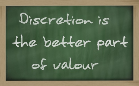 discretion: Blackboard writings Discretion is the better part of valour  Stock Photo