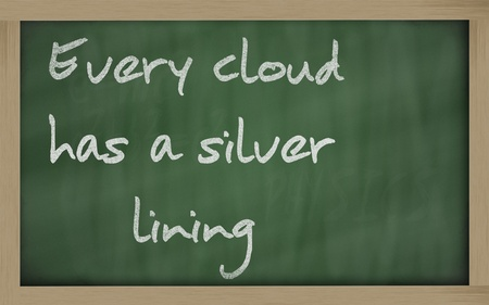 prudent: Blackboard writings Every cloud has a silver lining Stock Photo