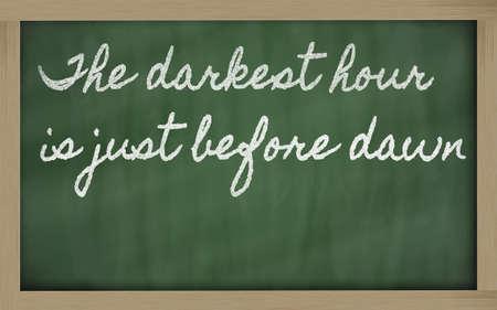 before: handwriting blackboard writings - The darkest hour is just before dawn