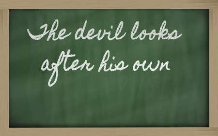 prudent: handwriting blackboard writings - The devil looks after his own