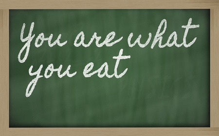 of what: handwriting blackboard writings - You are what you eat