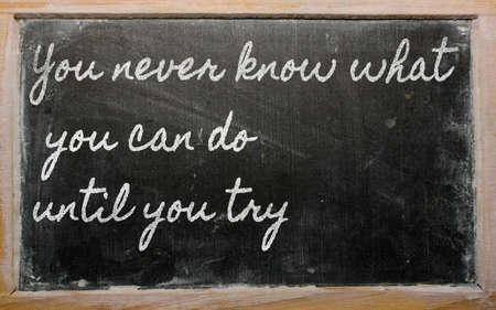 try: handwriting blackboard writings - You cant teach an old dog new tricks