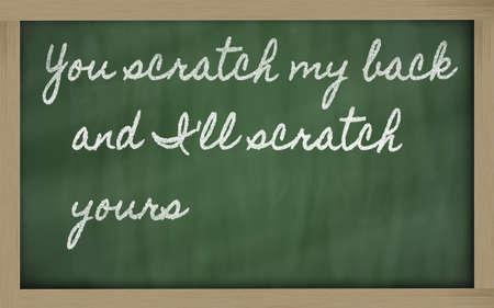 handwriting blackboard writings - You scratch my back and Ill scratch yours Фото со стока