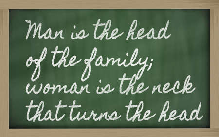 handwriting blackboard writings - Man is the head of the family;