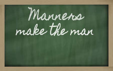 manners: handwriting blackboard writings - Manners make the man