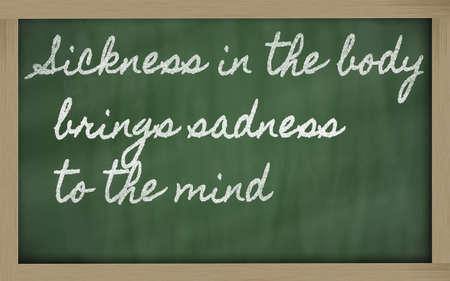 brings: scritti lavagna scrittura a mano - La malattia nel corpo porta con s� tristezza alla mente