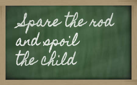 spoil: handwriting blackboard writings - Spare the rod and spoil the child