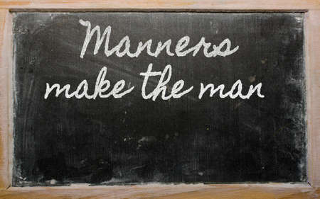 handwriting blackboard writings - Manners make the man
