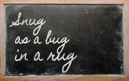snug: handwriting blackboard writings - Snug as a bug in a rug