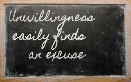 finds: handwriting blackboard writings - Unwillingness easily finds an excuse