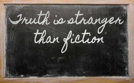 than: handwriting blackboard writings - Truth is stranger than fiction