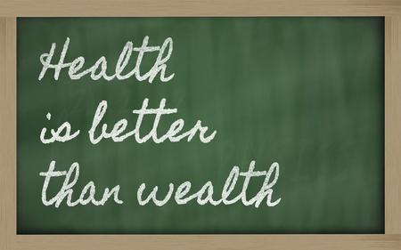 handwriting blackboard writings - Health is better than wealth