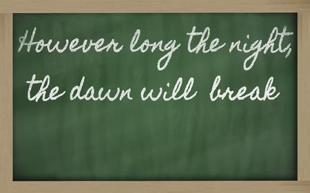 手書きの黒板の執筆 - しかし長い夜、夜明けを破るだろう 写真素材