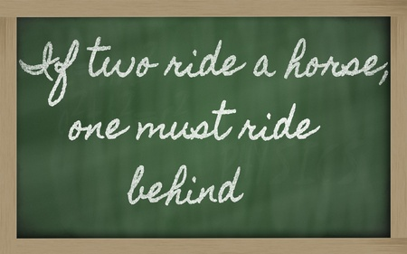 must: handwriting blackboard writings - If two ride a horse, one must ride behind