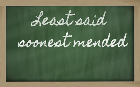 handwriting blackboard writings - Least said soonest mended