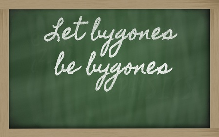 bygone: handwriting blackboard writings - Let bygones be bygones Stock Photo