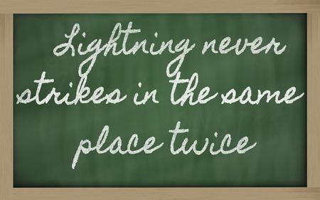 the same: handwriting blackboard writings - Lightning never strikes in the same place twice
