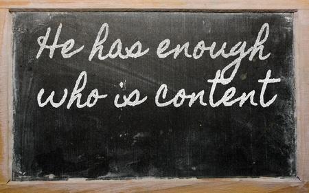 handwriting blackboard writings - He has enough who is content