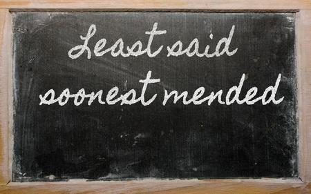 mended: handwriting blackboard writings - Least said soonest mended