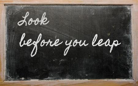 before: handwriting blackboard writings - Look before you leap