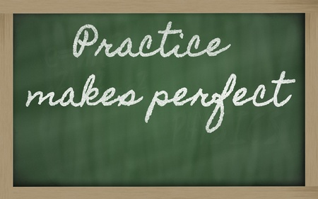 handwriting blackboard writings - Practice makes perfect
