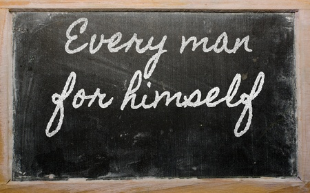 every: handwriting blackboard writings - Every man for himself