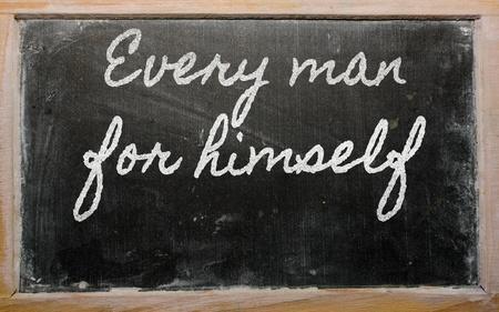 himself: handwriting blackboard writings - Every man for himself