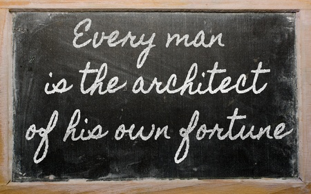 handwriting blackboard writings -  Every man is the architect of his own fortune