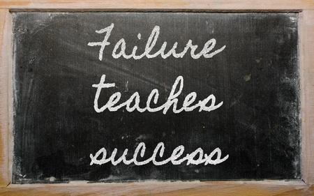 teaches: handwriting blackboard writings - Failure teaches success