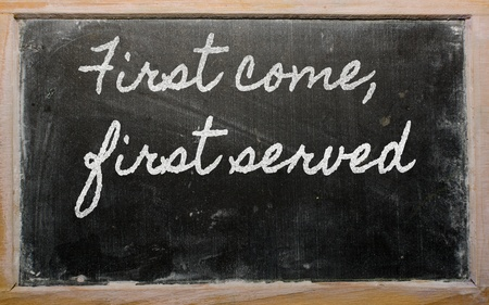 handwriting blackboard writings - First come, first served Stock Photo - 13564081