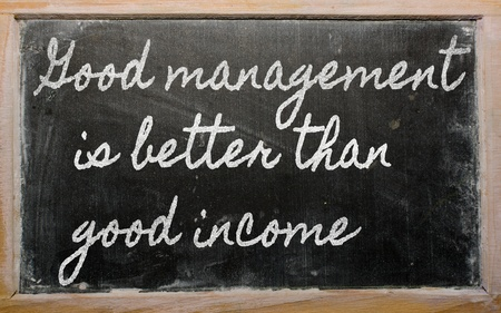 than: handwriting blackboard writings - Good management is better than good income
