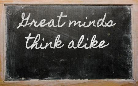 alike: handwriting blackboard writings - Great minds think alike
