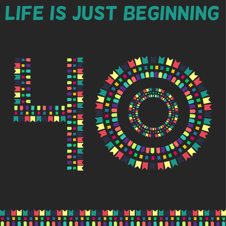 beginning: Life is just beginning. Forty years old.