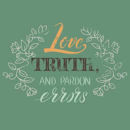 pardon: Quote Voltaire  Love truth, and pardon errors