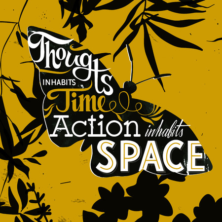 inhabits: Thought inhabits time. Action inhabits space. Inspirational quotes