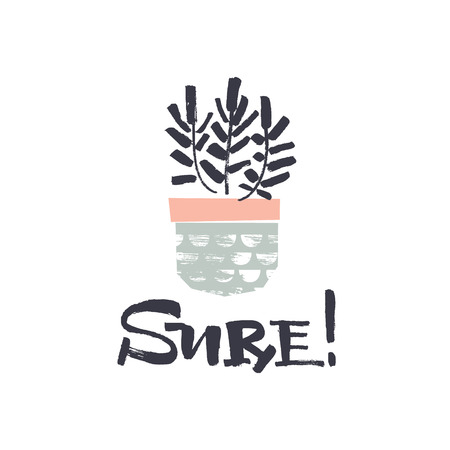 indecisive: Sure brush lettering with a plant in a pot