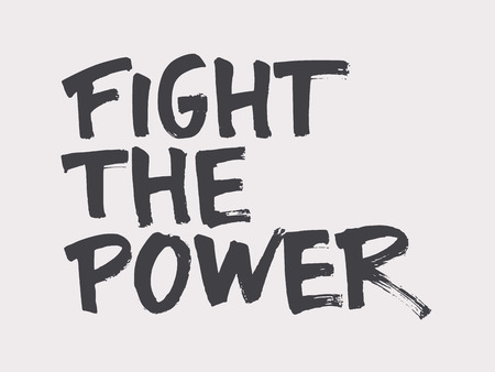 Fight the power. Resist lettering. Fight as a girl. Dont give up