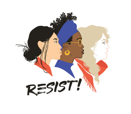 Resist! Stronger together. Girls solidarity. Equal rights for everyone. Feminism. Diversity