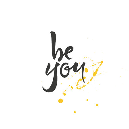 Be you lettering. Motivation phrase of self-love