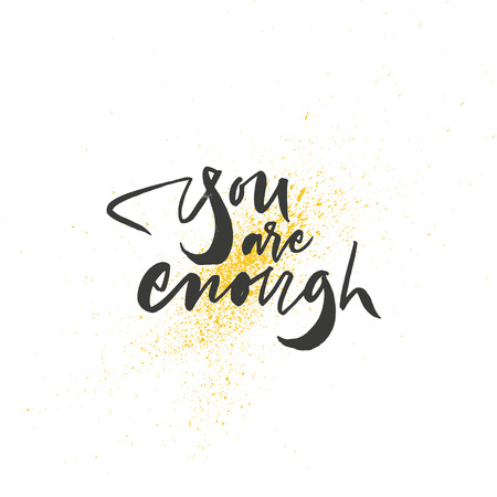 You are enough lettering. Self love phrase