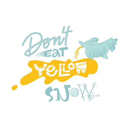 Dont eat yellow snow fun lettering. Season of fun. Winter time