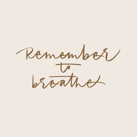 Remember to breathe calligraphic phrase on pale pink background