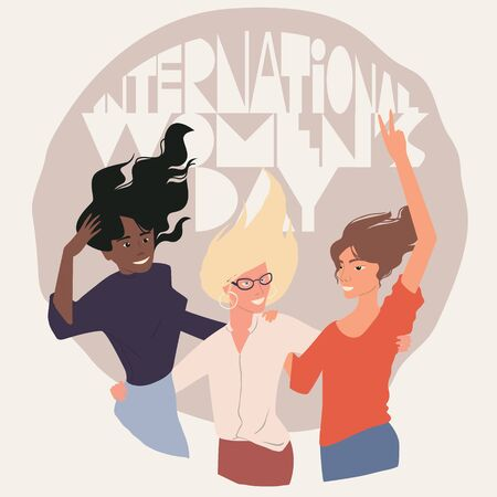 International woman's day. Three girls of different skin color fighting their rights together. Powerful sisterhood 矢量图像
