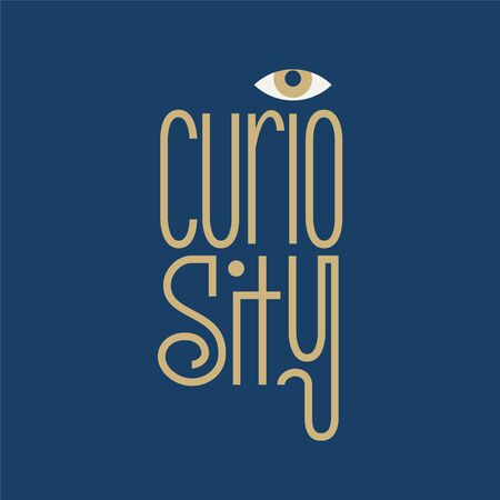 Curiosity lettering for poster, t-shirt or logotype